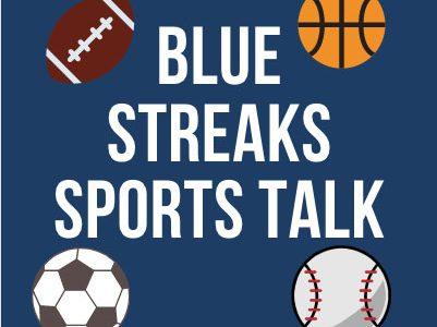 Blue Streaks Sports Talk Episode 1