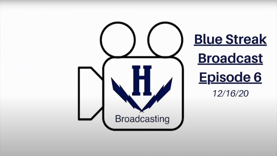 Blue Streak Broadcast Episode 6 - 12/16/20